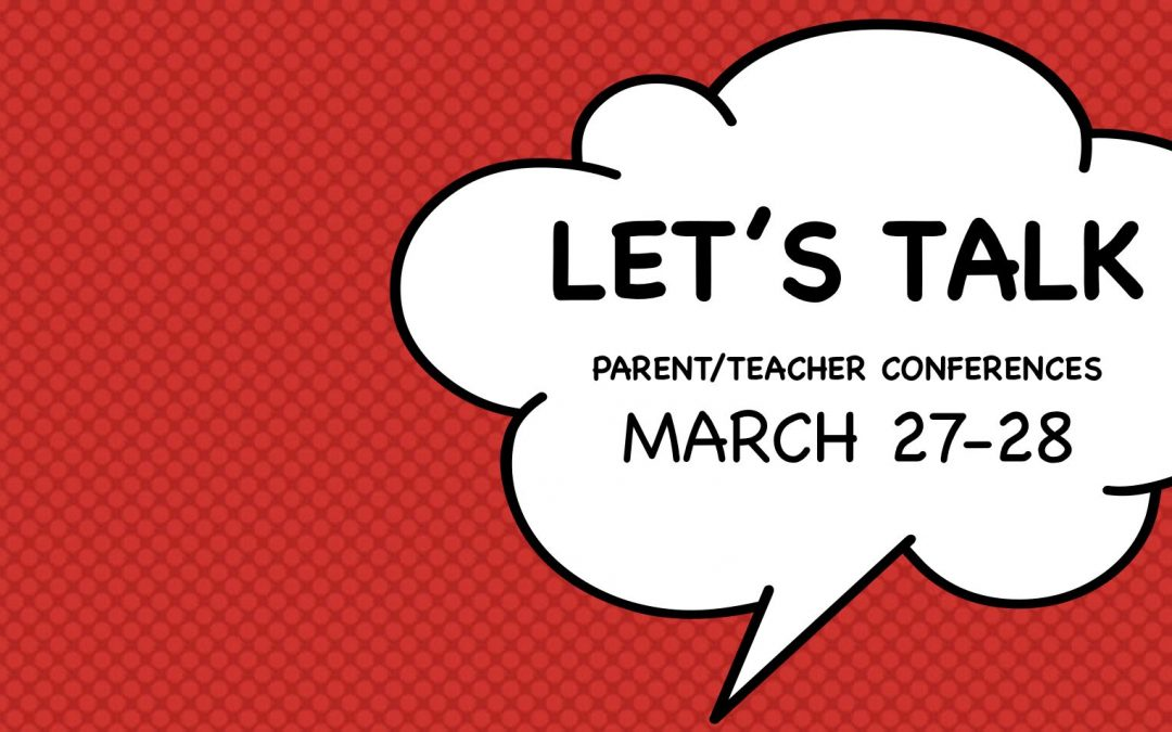 Parent Teacher Conference on March 27 and 28