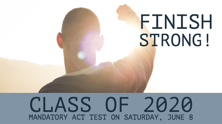 Class of 2020: Mandatory ACT Testing on Saturday, June 8