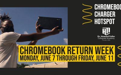 Mandatory Chromebook Return June 7 through 11